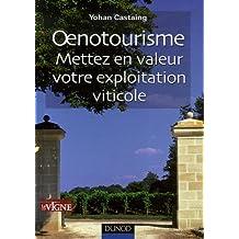 Oenotourisme : Mettez en valeur votre exploitation viticole