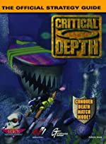 Critical Depth - Official Game Secrets and Solutions d'A. James