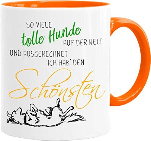 Cadouri Hunde Tasse mit Spruch - so Viele Tolle Hunde auf der Welt und ausgerechnet Ich Hab' Den...