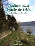 Sentiers de la Vallée de l'Ain et belvédères sur la rivière - Promenades faciles et randonnées à la journée