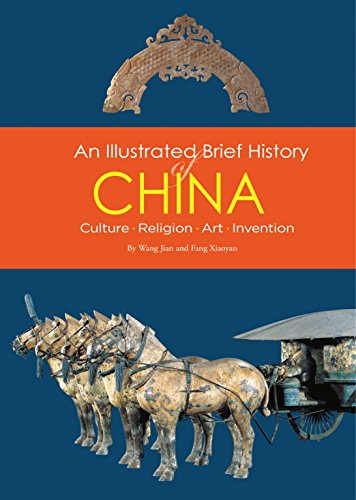 An Illustrated Brief History of China: Culture, Religion, Art, Invention por Wang Jian