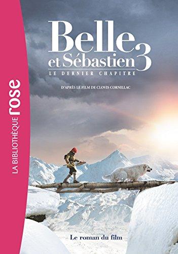 Belle et Sébastien 3 - Le roman du film