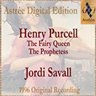Purcell: The Fairy Queen & The Prophetess