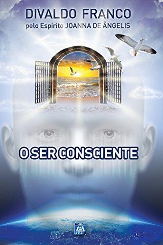O Ser Consciente (Série Psicologica Joanna de Ângelis Livro 5) (Portuguese Edition)