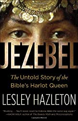 Jezebel: The Untold Story of the Bible's Harlot Queen