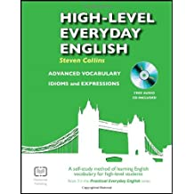 [ HIGH-LEVEL EVERYDAY ENGLISH WITH FREE CD A SELF-STUDY METHOD OF LEARNING ENGLISH VOCABULARY FOR HIGH-LEVEL STUDENTS BY COLLINS, STEVEN](AUTHOR)PAPERBACK