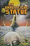 Die unheimliche Statue