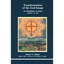 Transformation of the God Image: Elucidation to Jung's Answer to Job (Studies in Jungian Psychology by Jungian Analysts): Elucidation to Jung's Answer to Job