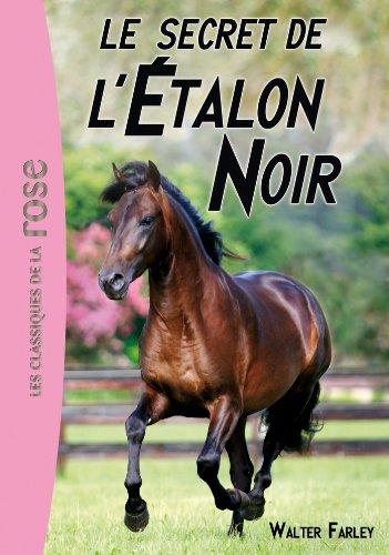 L'Étalon Noir 09 - Le secret de l'Étalon Noir (L'Etalon Noir)