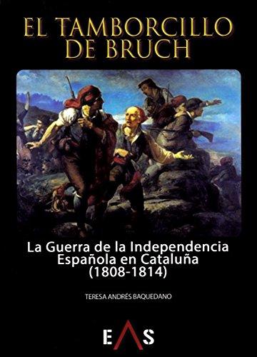 Tamborcillo de Brunch: La Guerra de la Independencia Española en Cataluña (1808-1814) (Defensas desesperadas) por Teresa Andrés Baquedano