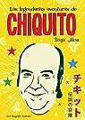 Las legendarias aventuras de Chiquito par Sergio Mora Cirujeda