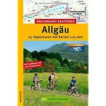 Bruckmanns Radführer Allgäu: 25 Tagesetouren mit Karten 1:75.000