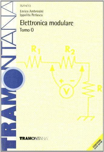 Elettronica modulare. Modulo O. Per gli Ist. Tecnici industriali