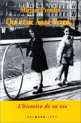 Qui était Anne Frank ? L'Histoire de sa vie