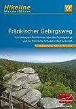 Fränkischer Gebirgsweg: Vom Naturpark Frankenwald über das Fichtelgebirge und die Fränkische Schweiz in die Frankenalb (Hikeline /Wanderführer) -