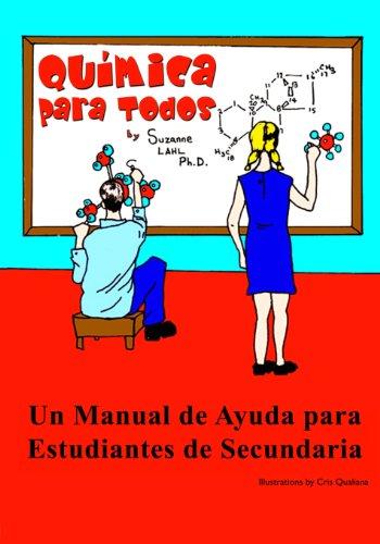 Quimica para Todos: Un Manual de Ayuda para Estudiantes de Secundaria - 9780615903903