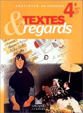 Textes et regards 4e, livre de l'élève