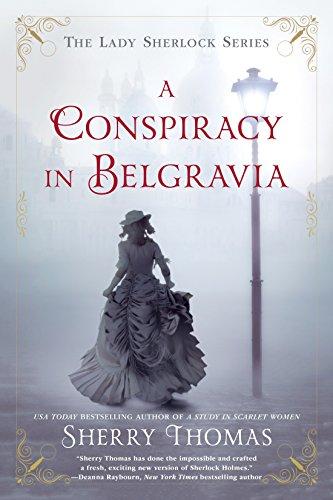 A Conspiracy In Belgravia: The Lady Sherlock Series #2 (Lady Sherlock 2)