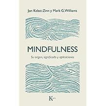 Mindfulness: Su origen, significado y aplicaciones (Ensayo)