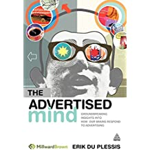 The Advertised Mind: Groundbreaking Insights into How Our Brains Respond to Advertising by Du Plessis, Erik (2008) Paperback