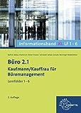 B?ro 2.1 Informationsband XL, Lernfelder 1-6: Kaufmann/Kauffrau f?r B?romanagement
