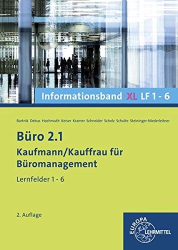 Büro 2.1 - Informationsband XL1 LF 1-6: Kaufmann/Kauffrau für Büromanagement