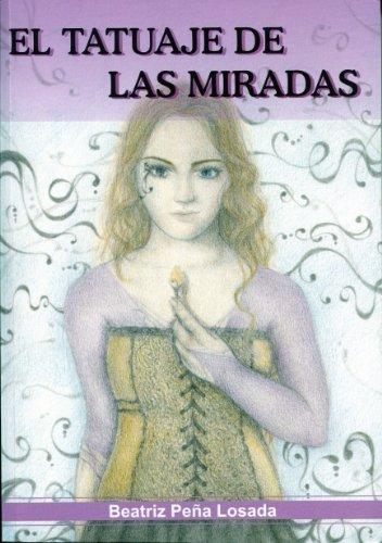 El tatuaje de las miradas por Beatriz Peña Losada