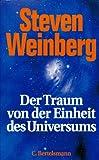 Der Traum von der Einheit des Universums - Steven Weinberg