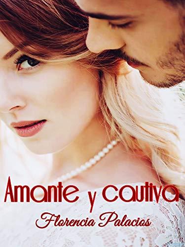 Amante y Cautiva (millonarios italianos 2) de Florencia Palacios