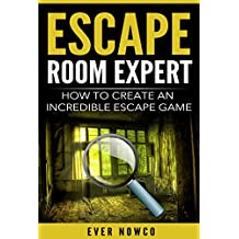 Escape Room Expert - How To Create An Incredible Escape Game (English Edition)