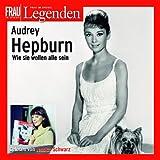Audrey Hepburn. 2 CDs: Frau im Spiegel - Legenden