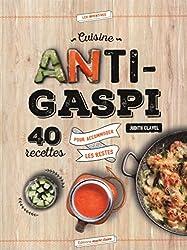 Cuisine anti-gaspi : 40 recettes pour accommoder les restes