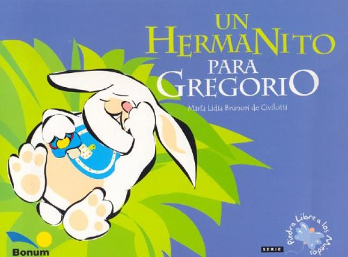 Un hermanito para Gregorio / A brother to Gregory (Luna De Papel) por Maria L. Brunori De Civilotti