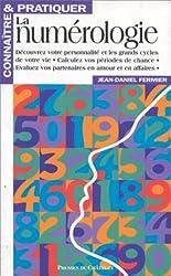 Connaître et pratiquer la numérologie