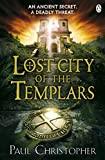 Lost City of the Templars (The Templars series)