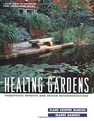 Healing Gardens: Therapeutic Benefits and Design Recommendations (Wiley Series in Healthcare and Senior Living Design)