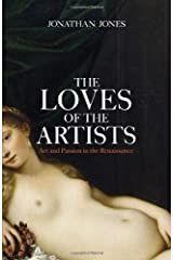 The Loves of the Artists by Jonathan Jones (2012-06-01) Hardcover