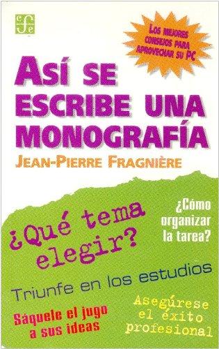 Asi Se Escribe Una Monografia (Coleccion Popular) por Jean Frangniere