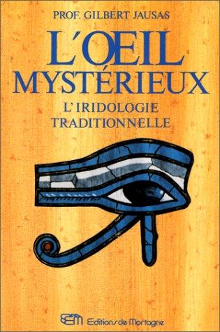 L'oeil mystérieux : l'iridologie traditionnelle par Gilbert Jausas