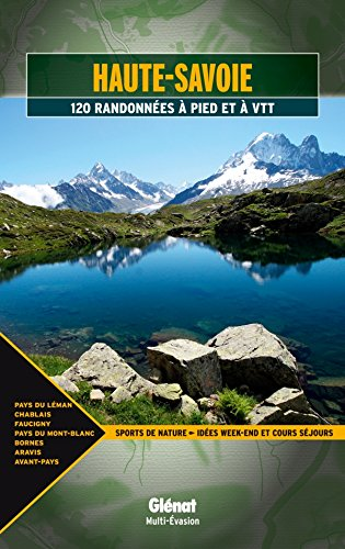 Haute-Savoie: Pays du Lman, Chablais, Faucigny, Pays du Mont-Blanc, Bornes, Aravis, Avant-Pays