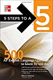 5 Steps to a 5 500 AP English Language Questions to Know by Test Day (5 Steps to a 5 on the Advanced Placement Examinations Series) by Ambrose, Allyson, editor - Evangelist, Thomas A. (2010) Paperback