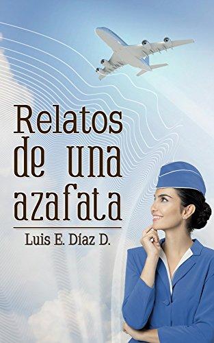 Relatos De Una Azafata por Luis Díaz