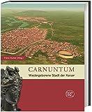 Carnuntum: Wiedergeborene Stadt der Kaiser (Zaberns Bildbände zur Archäologie)