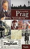 Prag: Literarische Spazierg?nge durch die Goldene Stadt