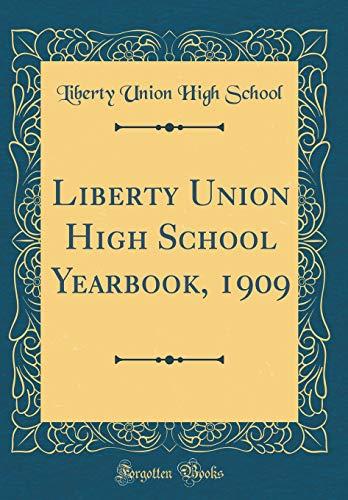 Liberty Union High School Yearbook, 1909 (Classic Reprint)
