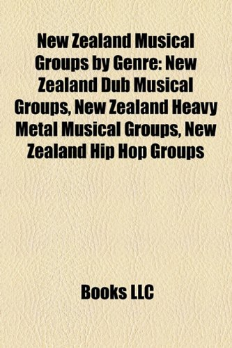 New Zealand Musical Groups by Genre: New Zealand Dub Musical Groups, New Zealand Heavy Metal Musical Groups, New Zealand Hip Hop Groups