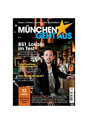 Preisvergleich Produktbild München geht aus 2017: Essen - Trinken - Tanzen: Das Standardwerk für Münchens Gastronomie