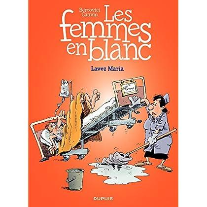 Les Femmes en Blanc – tome 34 - Lavez Maria