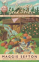 Dropped Dead Stitch (A Knitting Mystery) by Maggie Sefton (2009-06-02)
