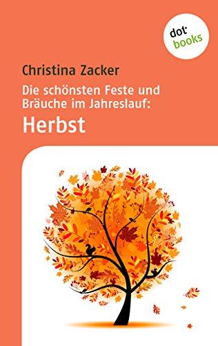 und Bräuche im Jahreslauf - Band 3: Herbst (Halloween-bräuche Und Traditionen)